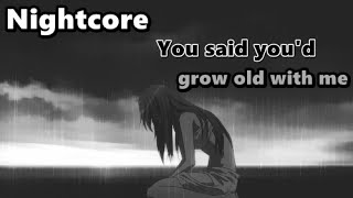 Download Nightcore - You said you'd grow old with me | Lyrics Mp3 and Videos