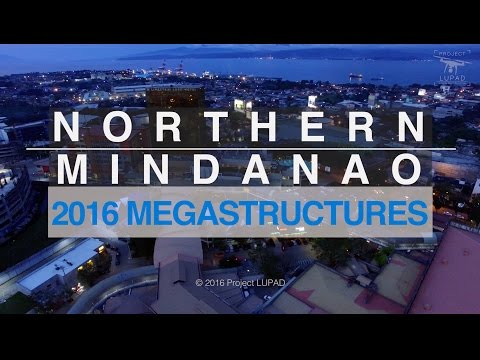 Northern Mindanao 2016 Megastructures 4K