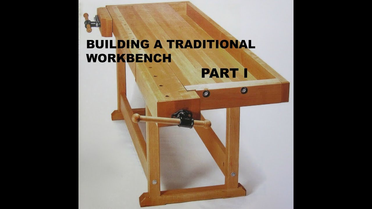 Building a Traditional Workbench Part 1 - YouTube
