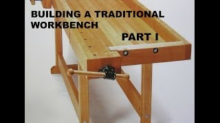 Building a Traditional Workbench Part 1