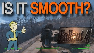 FALLOUT 4 - IS IT SMOOTH? AND IS IT WORTH IT?
