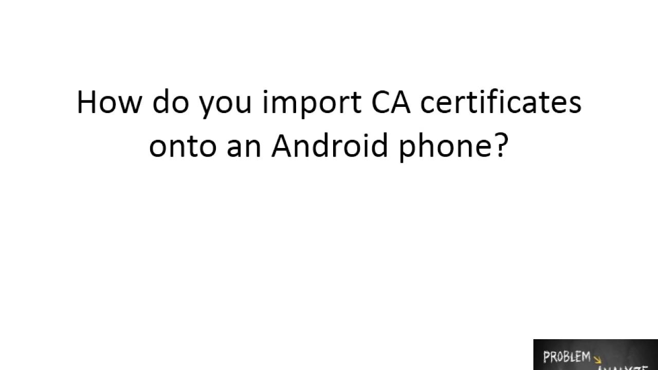 How do you import ca certificates onto an android phone youtube how do you import ca certificates onto an android phone xflitez Image collections