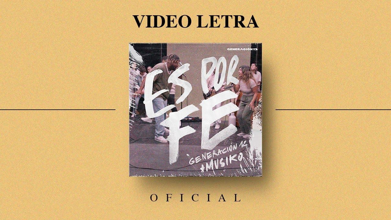 Generación 12 + Musiko - Es Por Fe (VIDEO LETRA OFICIAL) I Musica Cristiana 2021