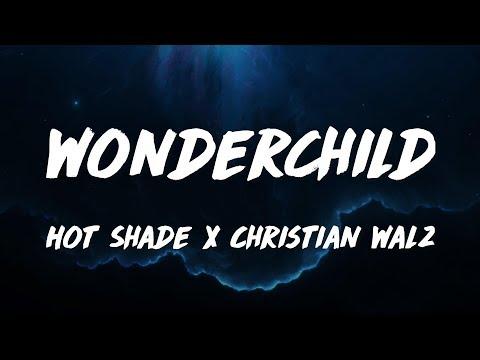 Hot Shade X Christian Walz - Wonderchild (Lyrics / Lyric Video)