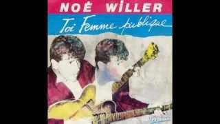 Toi femme publique ; Noé Willer
