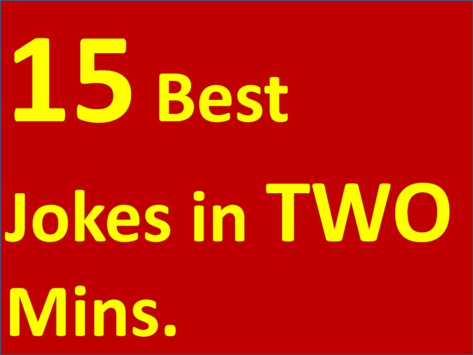 Image of: Really Funny 15 Really Short Funny Jokes In Two Minutes Funny Jokes 15 Really Short Funny Jokes In Two Minutes Youtube