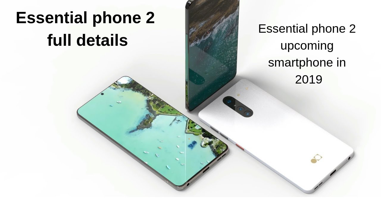 Essential phone 2(PH2)- Upcoming smartphone in 2019!