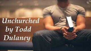 Unchurched ~ Todd Dulaney (w/LYRICS)