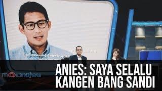 Mata Najwa Part 3 - Drama Orang Kedua: Anies: Saya Selalu Kangen Bang Sandi
