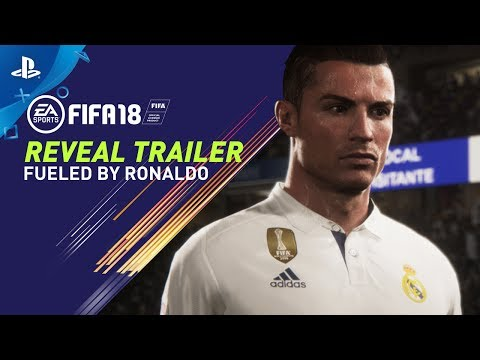 FIFA 18 - Fueled by Ronaldo Reveal Trailer | PS4, PS3