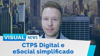 VIGORADA A CTPS DIGITAL E NOVO LEIAUTE DO ESOCIAL JÁ PODE SER BAIXADO | Visual News