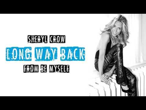 "Sheryl Crow - ""Long Way Back"" (New Song, 2017)"