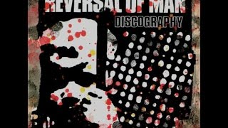 Reversal Of Man - Discography (Full Album)