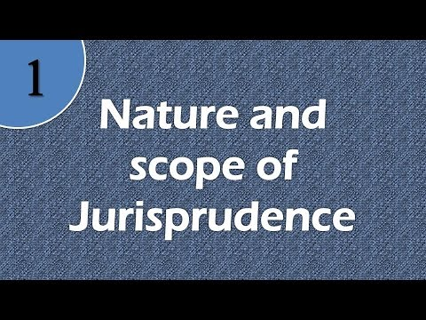 Nature And Scope Of Jurisprudence