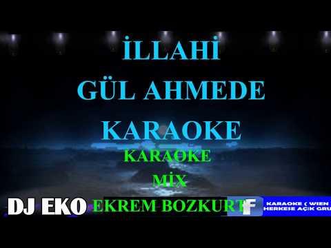 GÜL AHMEDE (( İLLAHİ & KARAOKE ))