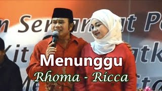 Repeat youtube video Menunggu ~  Rhoma dan Ricca (Mesra DiPanggung)