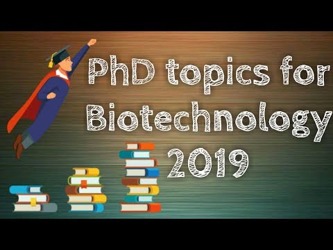 PhD Topics For Biotechnology And Applied Biology 2019