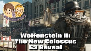 Wolfenstein II: The New Colossus E3 Reveal - @CUPodcast