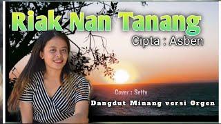 Lagu Joget Ter Favorit    Riak Nan Tanang   Cover Setty    dangdut Minang   asben