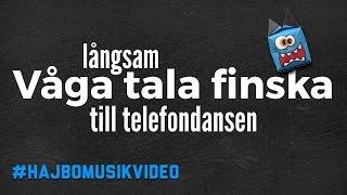 Långsam VÅGA TALA FINSKA till  telefondansen