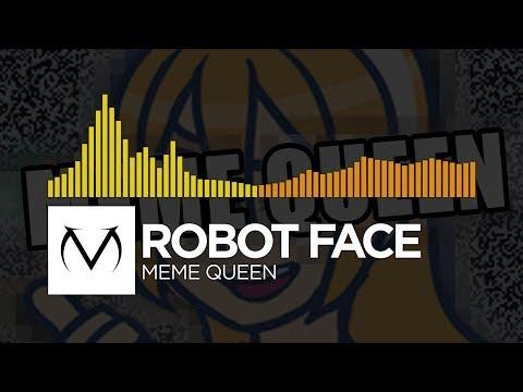 [Electro/Future House] - Robot Face - Meme Queen [Free Download]