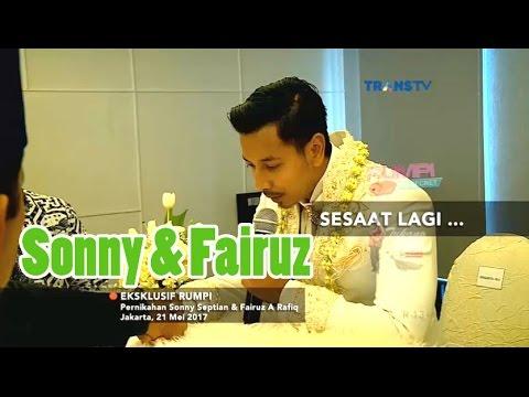 Eksklusif Pernikahan SONNY SEPTIAN & FAIRUZ A.RAFIQ • Rumpi 23 Mei 2017