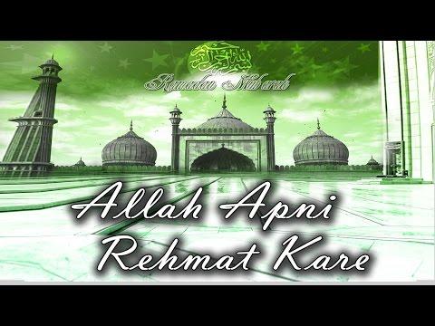 Allah Apni Rehmat Kare    Ramzan-E-Mubarak    HD    Ramzan Best Song 2015