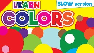 Colors Song (Slow Version) | Learn Colors in English | Children
