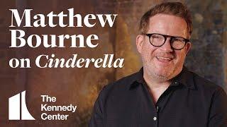 """Matthew Bourne on """"Cinderella"""" at The Kennedy Center"""