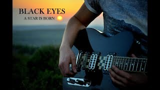 BLACK EYES guitar solo cover (A Star Is Born - Bradley Cooper) Video