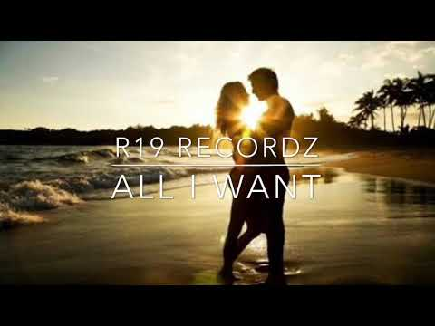 R19 Recordz New Song  All I want 2018