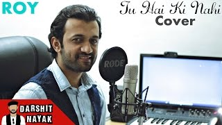 Tu Hai Ki Nahi | Winning Entry | T-Series Singing Contest | Darshit Nayak | Ankit Tiwari | Cover