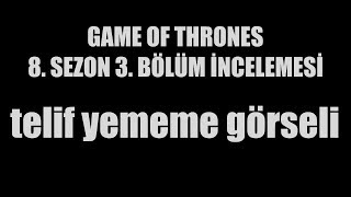 Game of Thrones 8. Sezon 3. Bölüm
