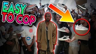 KANYE WEST YEEZY'S SHOULD BE EASY TO GET!!!