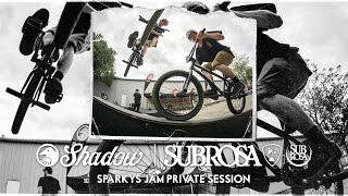 BMX - Shadow X Subrosa Sparkys Jam Private Session