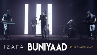 Buniyaad - The Yellow Diary | Izafa | Latest Hit 2018