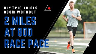 USA OLYMPIC TRIALS Preparation | 800m pace for 2 MILES !