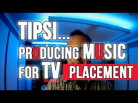 Tips on producing music for TV placement
