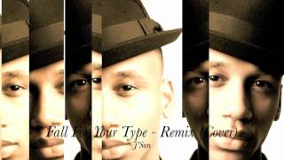 Fall For Your Type - Jamie Foxx (Remix Cover by J