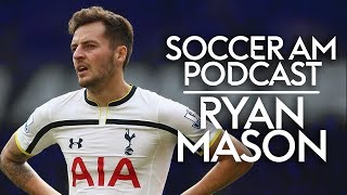 Ryan Mason   Tottenham, Hull & England   Soccer AM Podcast