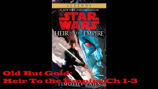 Old But Gold: Star Wars Heir To the Empire Part 1 (Ch 1-3)