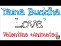 Download Yama Buddha - Valentine Song Unofficial Animated  w/ Lyrics MP3 song and Music Video