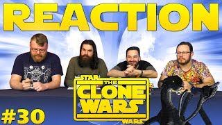 Star Wars: The Clone Wars #30 REACTION!!