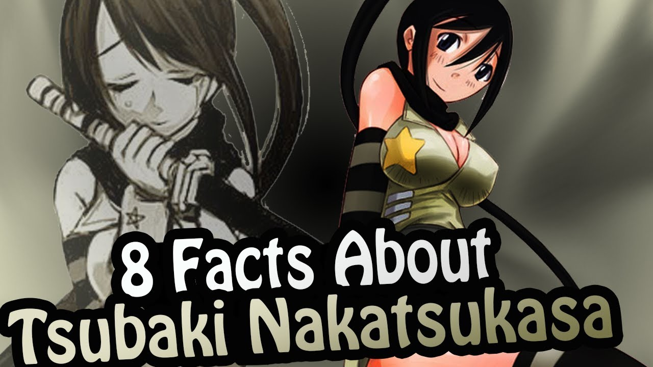 8 Facts About Tsubaki Nakatsukasa You Absolutely Must Know Soul Eater