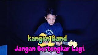 Download Kangen Band - Jangan Bertengkar Lagi