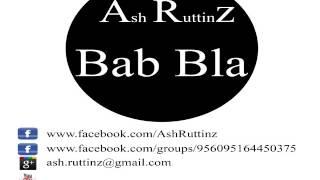 Ash Ruttinz  - Bab Bla(Original Mix) Mp3