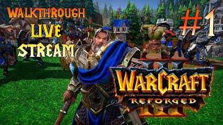 Warcraft III: Reforged прохождение игры - ПРОХОЖДЕНИЕ ПЕРЕИЗДАНИЯ! ОБЗОР #1 [LIVE]