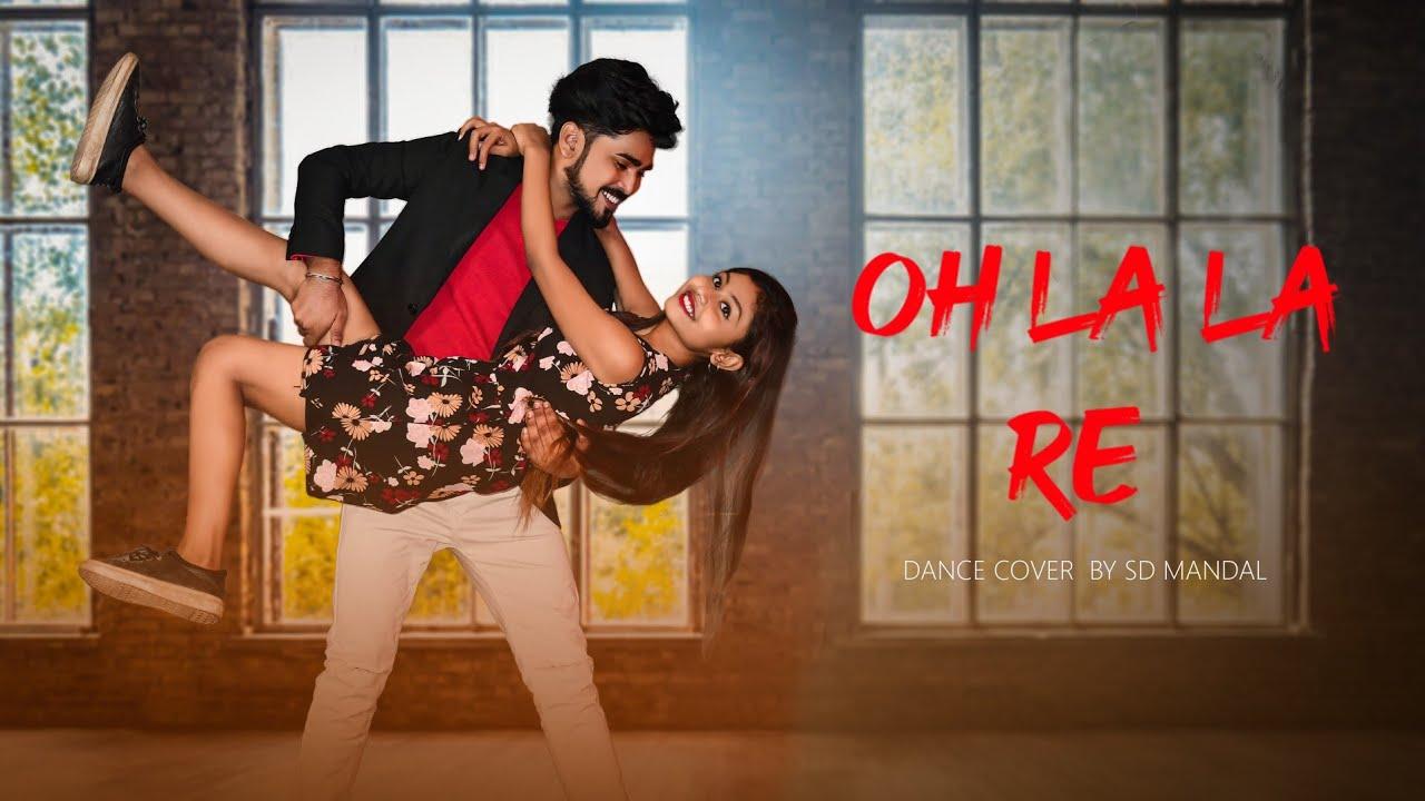 Oh La La Re || Dance video || ft. Sd Mandal & Ishani || Sd mandal officialVideo