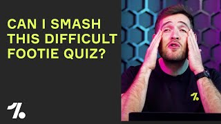 I took the most ANNOYING FOOTBALL QUIZ IN THE WORLD! 😰