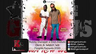 Bobby Danejah Ft. Don Swade - Dem A Watch We (Official Audio 2020)